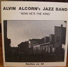 ALVIN ALCORN Now He's the King, Rarities 20 album cover