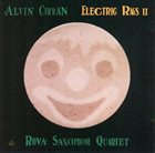 ALVIN CURRAN Alvin Curran / Rova Saxophone Quartet : Electric Rags II album cover