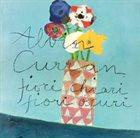ALVIN CURRAN Fiori Chiari, Fiori Oscuri album cover