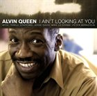 ALVIN QUEEN I Ain't Looking At You album cover