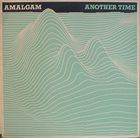 AMALGAM Another Time album cover