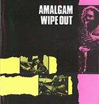 AMALGAM Wipe Out album cover