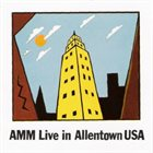 AMM Live In Allentown USA album cover