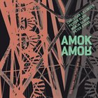 AMOK AMOR We Know Not What We Do album cover