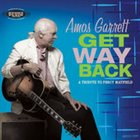 AMOS GARRETT Get Way Back (A Tribute to Percy Mayfield) Album Cover