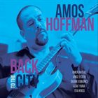 AMOS HOFFMAN Back To The City album cover