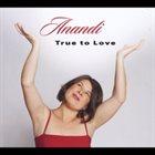 ANANDI True to Love album cover