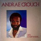 ANDRAÉ CROUCH He's Everywhere… album cover