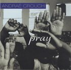 ANDRAÉ CROUCH Pray album cover