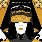 ANDRÉ MANOUKIAN Apatride album cover