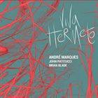 ANDRÉ MARQUES André Marques, John Patitucci, Brian Blade : Viva Hermeto album cover