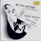 ANDRÉ PREVIN André Previn, David Finck : We Got Rhythm - A Gershwin Songbook album cover