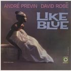 ANDRÉ PREVIN André Previn, David Rose : Like Blue album cover