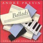 ANDRÉ PREVIN Ballads: Solo Jazz Standards album cover