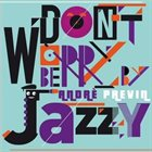 ANDRÉ PREVIN Don't Worry Be Jazzy By Andre Previn album cover