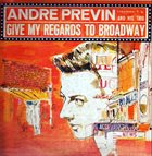ANDRÉ PREVIN Give My Regards To Broadway album cover