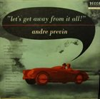 ANDRÉ PREVIN Let's Get Away From It All album cover
