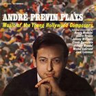 ANDRÉ PREVIN Plays Music of the Young Hollywood Composers album cover