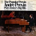 ANDRÉ PREVIN The Popular Previn Plays Today's Big Hits album cover