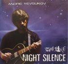 ANDRE YEVSUKOV (ANDREJS JEVSJUKOVS) Night Silence album cover