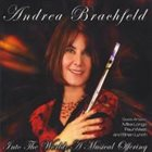 ANDREA BRACHFELD Into the World: A Musical Offering album cover