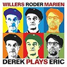 ANDREAS WILLERS Andreas Willers & Jan Roder & Christian Mariën : Derek Plays Eric album cover