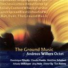 ANDREAS WILLERS Andreas Willers Octet ‎: The Ground Music album cover