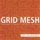 ANDREAS WILLERS Grid Mesh ‎: Live In Madrid album cover