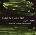 ANDREAS WILLERS Montauk album cover