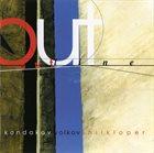 ANDREY KONDAKOV Kondakov /  Volkov  /  Shilkloper  – Out Line album cover