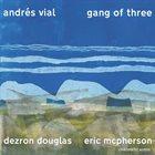 ANDRÉS VIAL Gang of Three album cover