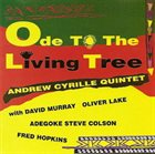 ANDREW CYRILLE Ode to the Living Tree album cover