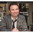 ANDREW DISTEL It Only Takes Time album cover