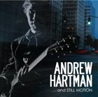 ANDREW HARTMAN Andrew Hartman and Still Motion album cover