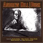 ANDREW HILL Dusk album cover