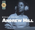 ANDREW HILL Mosaic Select 16 album cover