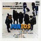 ANDREW MCCORMACK McCormack & Yarde Duo Featuring Elysian Quartet : Juntos album cover