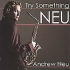 ANDREW NEU Try Something Neu album cover