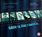 ANDRZEJ JAGODZIŃSKI Andrzej Jagodziński, Marcin Masecki, Kwartet Prima Vista : Gdzie Są Filmy Z Tamtych Lat... album cover
