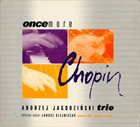 ANDRZEJ JAGODZIŃSKI Andrzej Jagodziński Trio ‎: Chopin Once More album cover