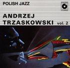 ANDRZEJ TRZASKOWSKI Polish Jazz Vol. 2 album cover