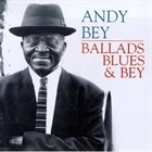 ANDY BEY Ballads, Blues & Bey album cover