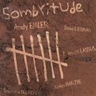 ANDY EMLER Sombritude album cover
