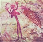 ANDY HAAS Arnhem Land album cover