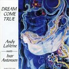 ANDY LAVERNE Andy Laverne Meets Ivar Antonsen : Dream Come True album cover