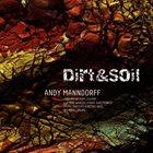 ANDY MANNDORFF Dirt & Soil album cover