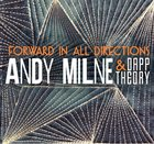 ANDY MILNE Andy Milne And Dapp Theory: Forward In All Directions album cover