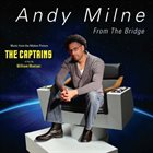 ANDY MILNE From The Bridge: Music From The Motion Picture The Captains Soundtrack album cover