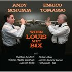 ANDY SCHUMM Andy Schumm / Enrico Tomasso : When Louis Met Bix album cover