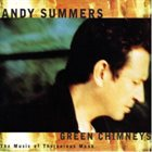 ANDY SUMMERS Green Chimneys - The Music of Thelonious Monk album cover
